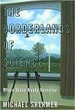 The Borderlands of Science, Michael Shermer, 0195143264