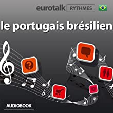 EuroTalk Rhythmes le portugais brésilien | Livre audio Auteur(s) :  EuroTalk Ltd Narrateur(s) : Sara Ginac