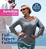 Full-Figure Fashion: 24 Plus-Size Patterns for Every Day (BurdaPlus Modern Sewing) offers