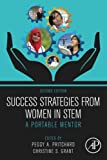 Success Strategies From Women in STEM, Second Edition: A Portable Mentor