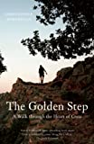 The Golden Step: A Walk through the Heart of Crete (Armchair Traveller (Haus Publishing))