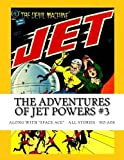The Adventures Of Jet Powers #3: Along With