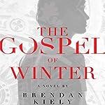 The Gospel of Winter   Brendan Kiely