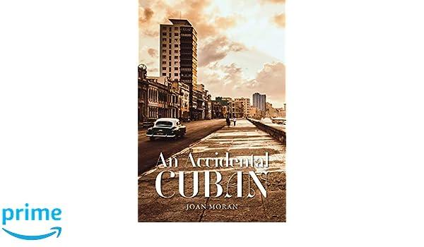 An Accidental Cuban: Amazon.es: Joan Moran: Libros en ...