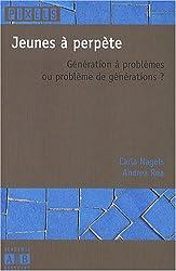Jeunes à perpète : Génération à problèmes ou problème de générations ?