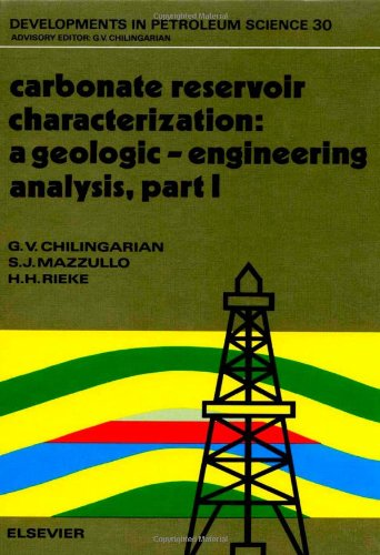 Carbonate Reservoir Characterization: A Geologic-Engineering Analysis, Part I (Developments in Petroleum Science)