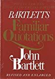 img - for Bartlett's Familiar Quotations - Revised and Enlarged Fifteenth and 125th Anniversary Edition book / textbook / text book