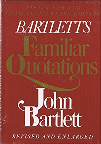 bartletts book of quotations