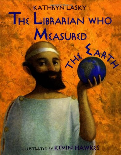 The Librarian Who Measured the Earth: Kathryn Lasky: 9780316515269:  Amazon.com: Books