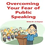 Overcoming Your Fear of Public Speaking | CC Chapman