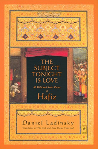 The Subject Tonight Is Love: 60 Wild and Sweet Poems of Hafiz (Compass) (Best Rumi Love Poems)
