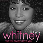 Whitney: We Will Always Love You | James Robert Parish
