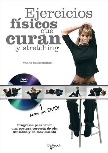 Ejercicios fisicos que curan y stretching (Spanish Edition ...