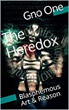 The Heredox: Blasphemous Art & Reason