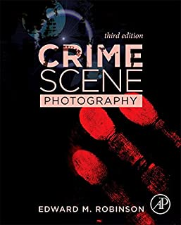 crime scene photography second edition edward m robinson rh amazon com