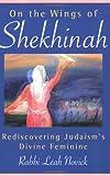 On the Wings of Shekhinah, Leah Novick, 0835608611