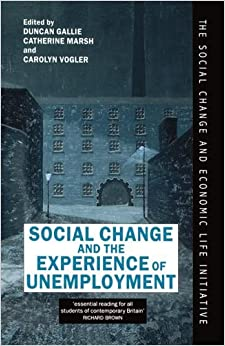 Book Social Change and the Experience of Unemployment (Social Change and Economic Life Initiative)