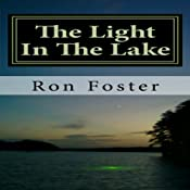 The Light in the Lake: The Survival Lake Retreat, Prepper Series, Book 3 | Ron H. Foster