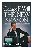 The New Season, George F. Will, 0671648373