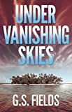 Under Vanishing Skies