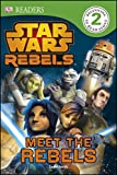 Meet the Rebels, Dorling Kindersley Publishing Staff, 1465422684