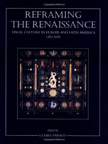 Reframing the Renaissance: Visual Culture in Europe and Latin America, - America Style Edmonton