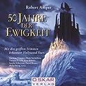 50 Jahre der Ewigkeit Hörspiel von Robert Amper Gesprochen von: Joachim Höppner, Arne Elsholtz, Thomas Fritsch