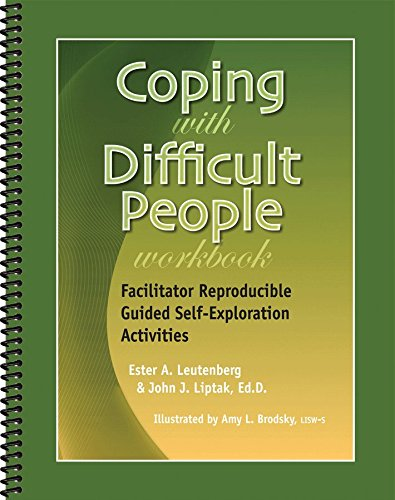 Coping With Difficult People Workbook - Facilitator Reproducible Guided Self-Exploration Activities