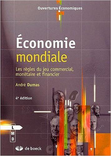 Télécharger en ligne Economie mondiale : Les règles du jeu commercial, monétaire et financier pdf epub