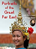 Portrais of the Great Far East - Presented by Total Content Digital