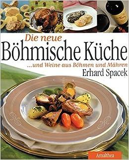 Böhmische Küche   Die Neue Bohmische Kuche Und Weine Aus Bohmen Und Mahren Amazon De