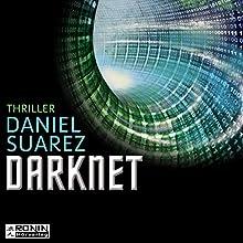 Darknet: Die Welt ist nur ein Spiel (Daemon 2) Hörbuch von Daniel Suarez Gesprochen von: Matthias Lühn