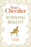 Front cover for the book Burning Bright by Tracy Chevalier
