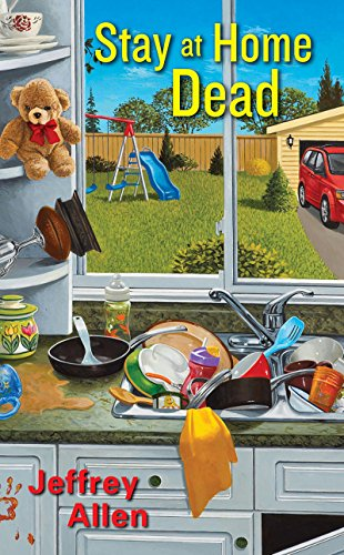 Stay At Home Dead (Stay At Home Dad Mysteries Book 1)