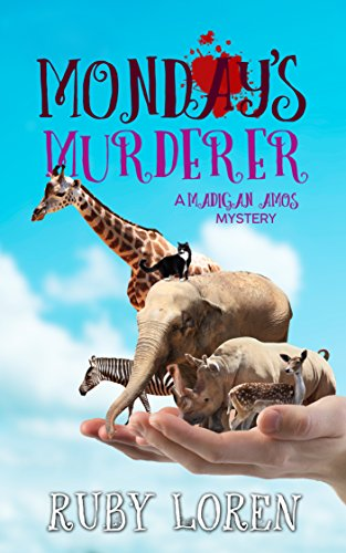 Monday's Murderer: Mystery (Madigan Amos Zoo Mysteries Book 10) by [Loren, Ruby]