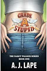 Grade A Stupid: Book 1 of the Darcy Walker Series (Volume 1) Paperback