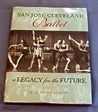 San Jose Cleveland Ballet, Jean D. Sexton, 0963795600