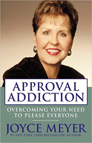 Approval Addiction Overcoming Your Need To Please Everyone Joyce