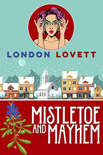 Mistletoe and Mayhem (Port Danby Cozy Mystery Book 3)