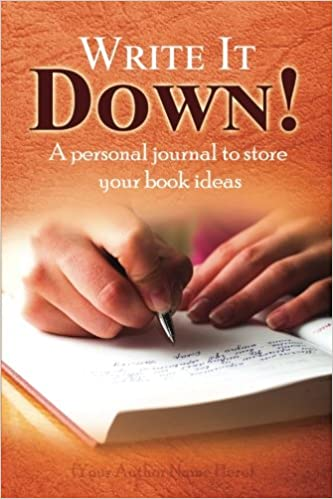 write it down a personal journal to store your book ideas j d