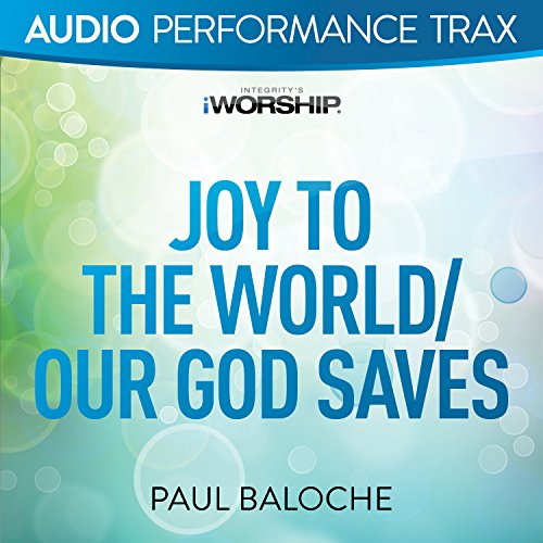Joy to the World/Our God Saves...