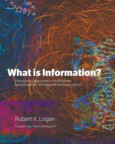 What is Information?: Propagating Organization in the Biosphere, Symbolosphere, Technosphere and Econosphere Paperback – October 20, 2014 Robert K. Logan Terrence Deacon DEMO Publishing 1608889963