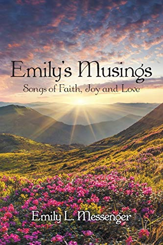 Emily's Musings: Songs of Faith, Joy and Love by Westbow Press