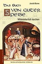 Das Buch von guter Speise. by Jacob Blume…