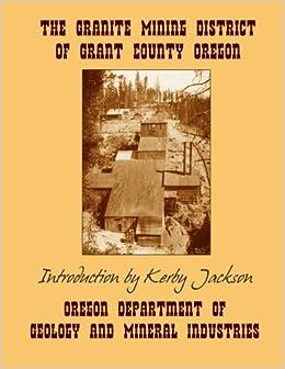 the granite mining district of grant county oregon oregon