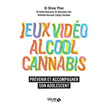 Alcool, cannabis, jeux video (French Edition)