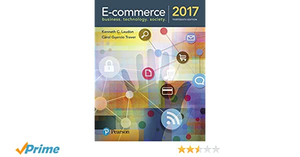 E commerce 2017 13th edition kenneth c laudon carol guercio e commerce 2017 13th edition kenneth c laudon carol guercio traver 9780134601564 amazon books fandeluxe Images