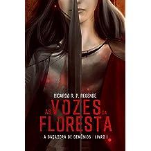 As Vozes da Floresta (A Caçadora de Demônios Livro 1)