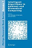 Intelligent Algorithms in Ambient and Biomedical Computing, Verhaegh, Wim and Aarts, Emile, 9400787286