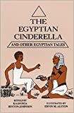 Egyptian Cinderella & Other Egyptian Tales